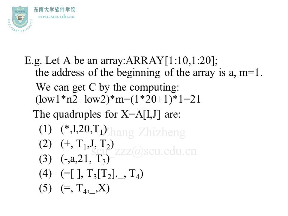 E.g. Let A be an array:ARRAY[1:10,1:20]; the address of the beginning of the array is a, m=1.